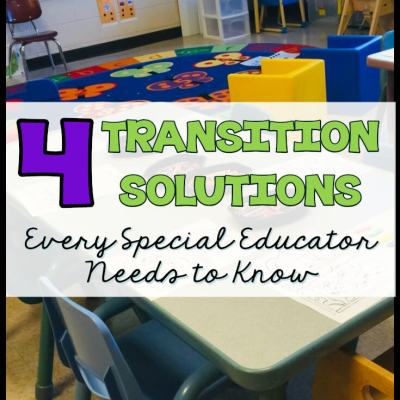 4 Transition Solutions Every Special Educator Needs to Know