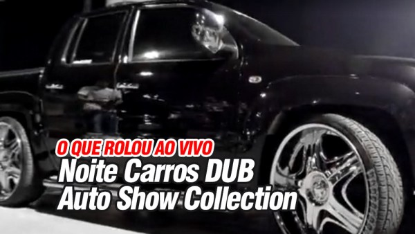 Vídeo Ao Vivo da Noite dos Carros DUB no Auto Show Collection