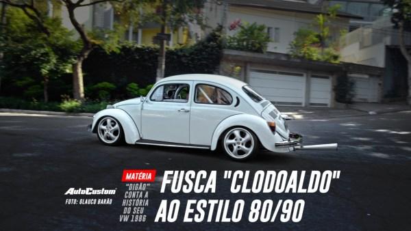 """Fusca """"Clodoaldo"""" ao Estilo 80/90"""