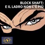 Block Shaft: e il ladro non c'è più!