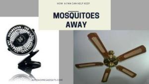 How a fan can help keep mosquitoes away