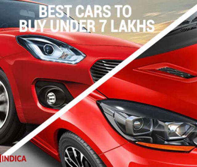 Best Cars Under 7 Lakhs In India 2019 2020
