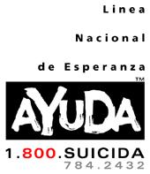 Linea Nacional de Esperanza en Español de Estados Unidos 1.800.SUICIDA Gratuita y 24h 1.800.784.2432