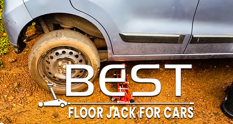 Best Floor Jack for Cars