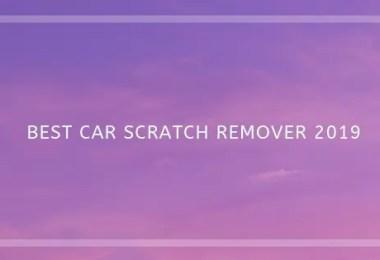 Best Car Scratch Remover 2019