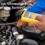 How To Test Alternator By Disconnecting Battery