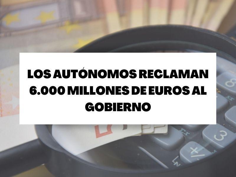 Los autónomos exigen al menos 6.000 millones de euros del paquete de ayudas directas