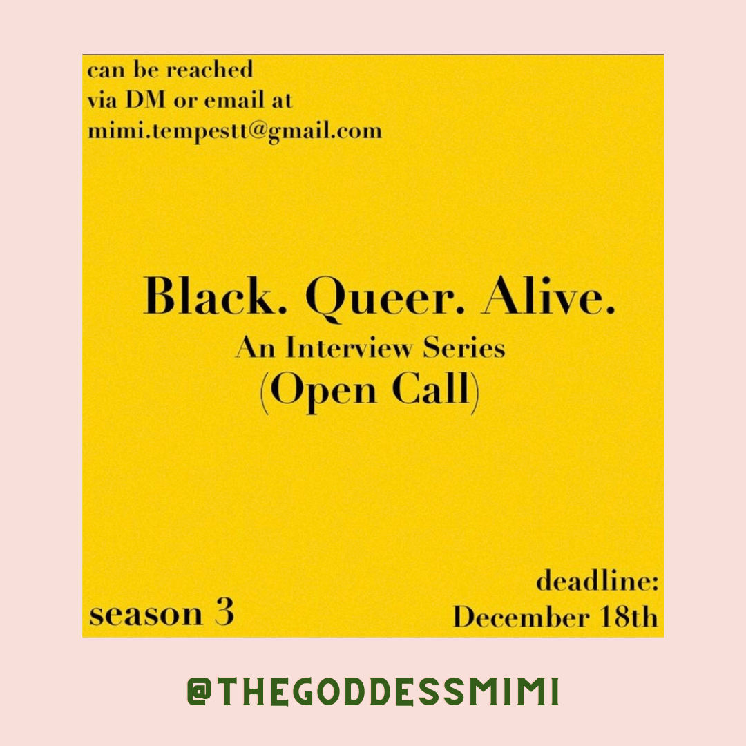 A call for an interview series for black and queer folks. More information is @thegoddessmimi