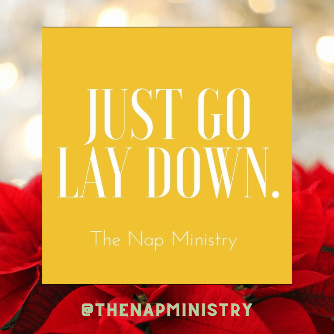 "White text on yellow background that reads ""Just go Lay Down"" @thenapministry encourages rest as a form of resistance."