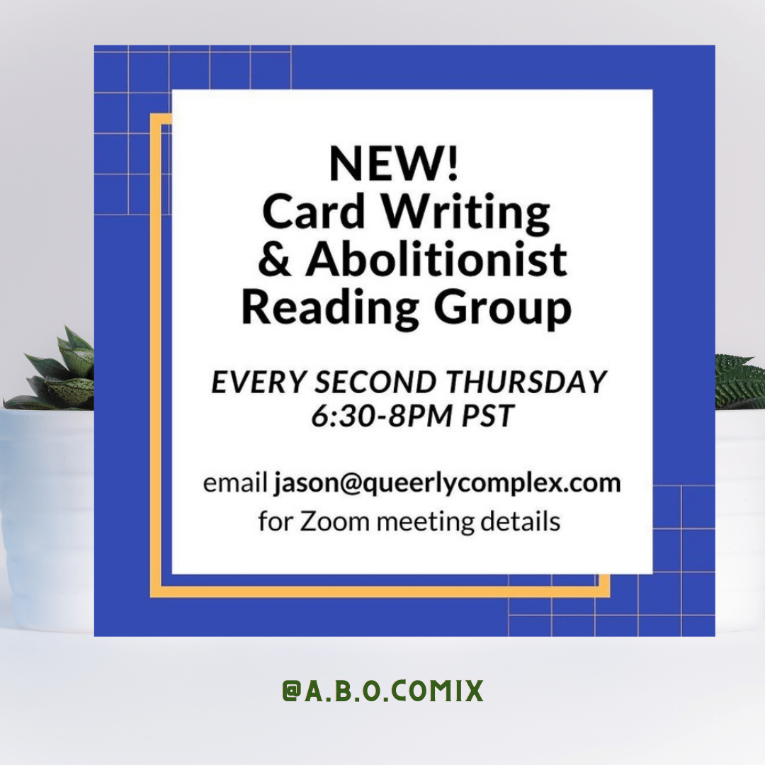 "Image shows a blue background with a white layer on top with text that reads ""New! Card writing & abolitionist reading group"" and the email to contact jason@queerlycomplex.com for more information of the group being held every second thursday from 630-830 PST"