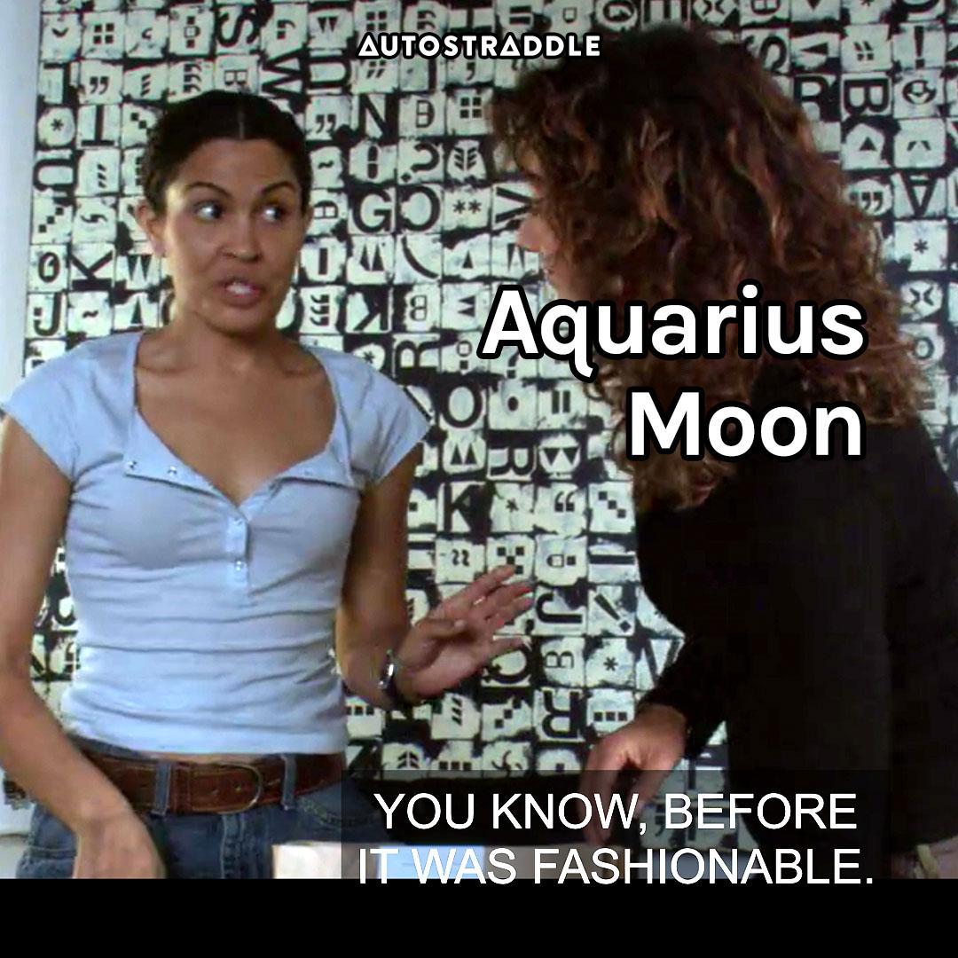 "Aquarius Moon: Candace, explaining ""You know, before it was fashionable."