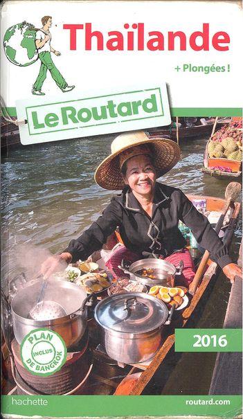 Guide du Routard Thaïlande 2016 - l'autre ailleurs, une autre idée du voyage