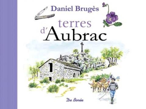 Daniel Brugès, Terre d'Aubrac