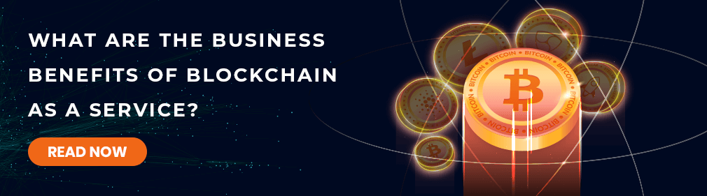 What Are The Business Benefits Of Blockchain As A Service