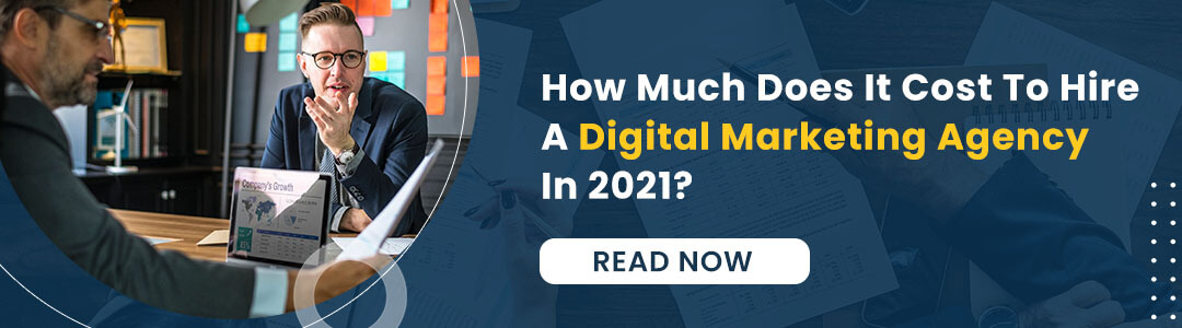 How Much Does It Cost To Hire A Digital Marketing Agency In 2021