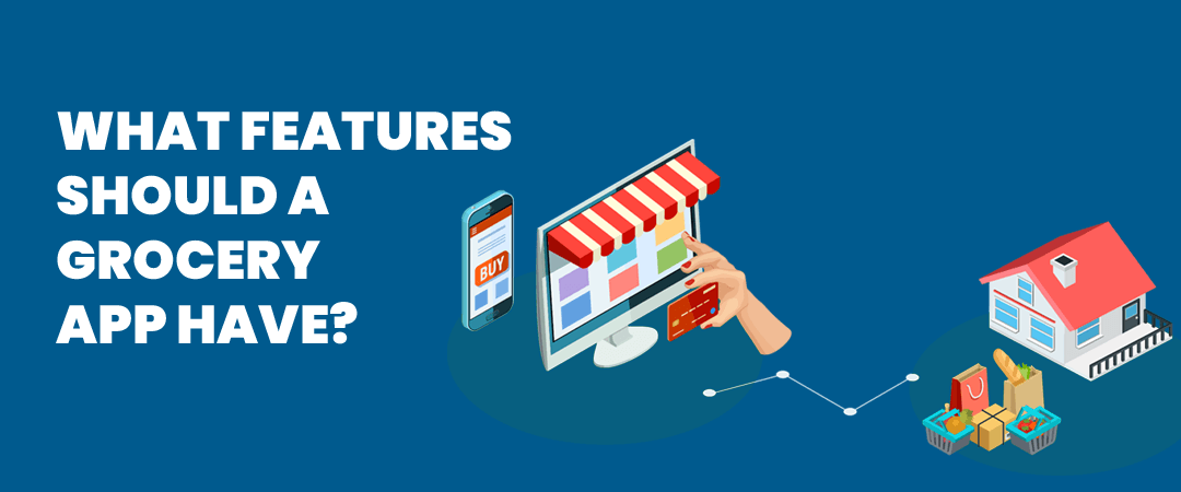 What Features Should A Grocery App Have?