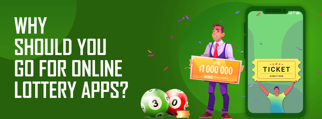 Why should you go for Online Lottery apps?