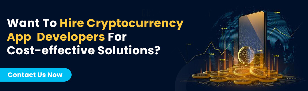 Hire Cryptocurrency App Developers For Cost-effective Solutions