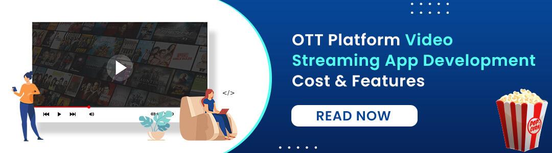 OTT Platform Video Streaming App Development Cost & Features