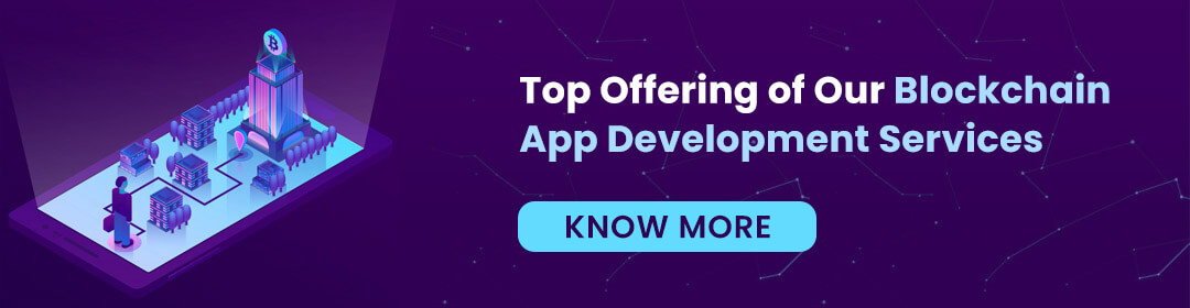 Top Offering of Our Blockchain App Development Services