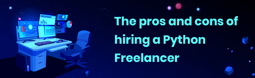 The pros and cons of hiring a Python Freelancer