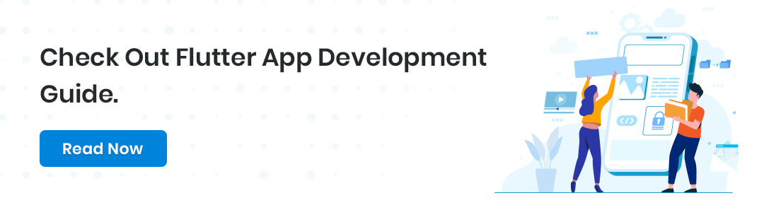 Check Out Flutter App Development Guide [Features, Cost]