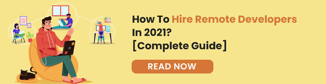 How To Hire Remote Developers In 2021