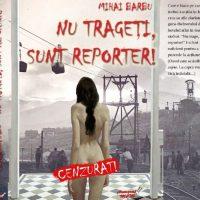 """Cartea """"Nu trageți, sunt reporter !"""" semnată de Mihai Barbu a fost desemnată cartea anului 2020 de Filiala Hunedoara-Alba a Uniunii Scriitorilor"""
