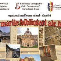 """Biblioteca județeană """"Ovid Densușianu"""" vă invită la o călătorie """"Prin marile biblioteci ale lumii"""""""