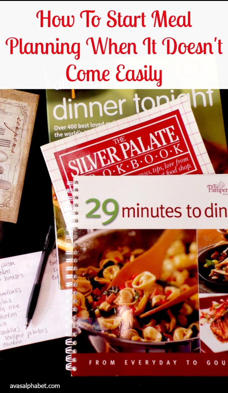 How To Start Meal Planning When It Doesn't Come Easily