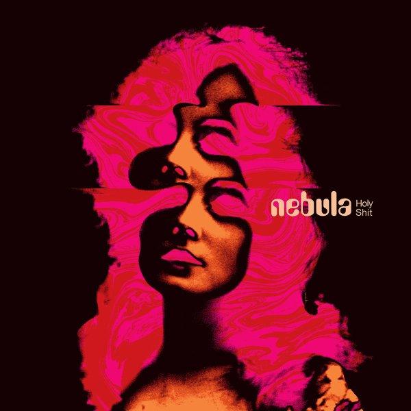 Nebula – Holy Shit (Heavy Psych Sounds) ⋆ Ave Noctum