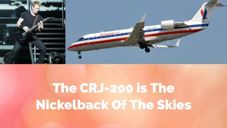 The Crj 200 Is The Nickelback Of The Skies Avgeekery Com News