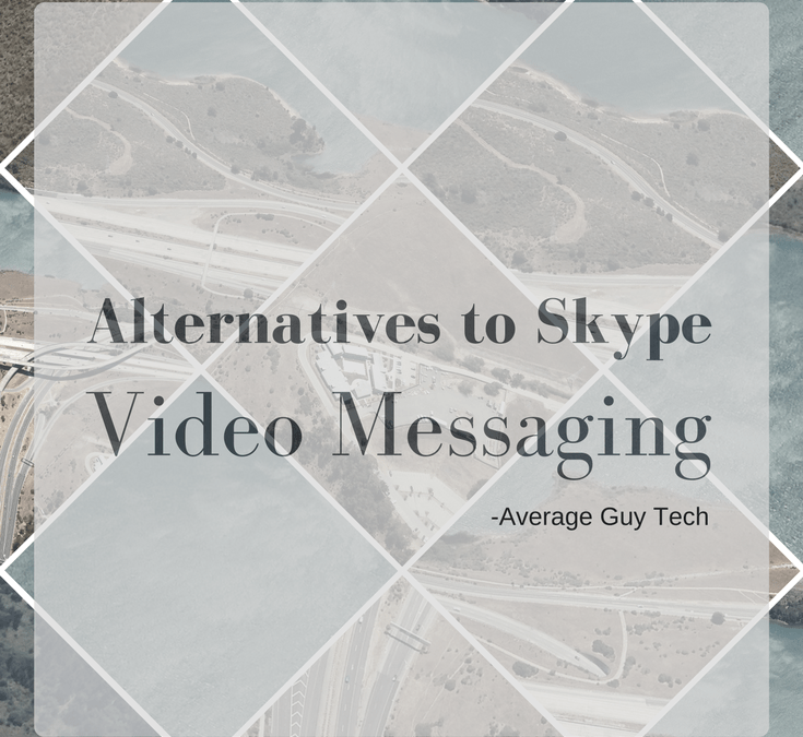 Alternatives to Skype – Video Messaging