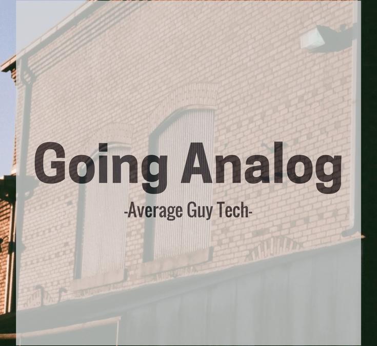 Going Analog