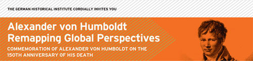 Alexander von Humboldt – Remapping Global Perspectives (source: ghi-dc.org)