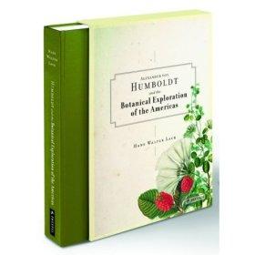 Alexander Von Humboldt: The Botanical Exploration of the Americas. Ed. by Hans Walter Lack. Prestel Publishing 2009.