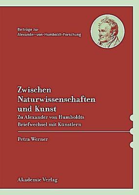 Werner, Petra (2013): Naturwahrheit und ästhetische Umsetzung Alexander von Humboldt im Briefwechsel mit bildenden Künstlern (Beiträge zur Alexander-von-Humboldt-Forschung). Berlin: Akademie Verlag.