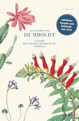 Alexander von Humboldt und die botanische Erforschung Amerikas (Prestel 2018)