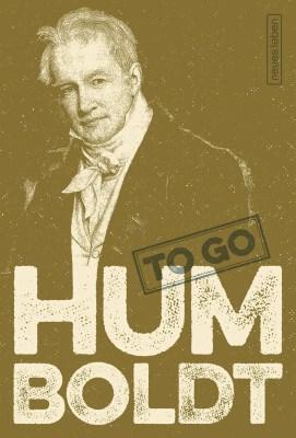 Beate Hellbach (Hrsg.): HUMBOLDT to go. Geniale Worte von Alexander von Humboldt. Eulenspiegel 2018.