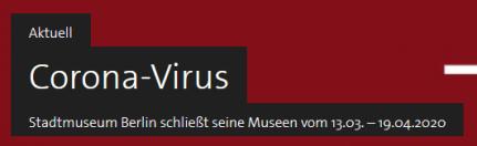 Stadtmuseum Berlin schließt seine Museen vom 13.03. – 19.04.2020