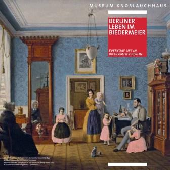 Flyer: Museum Knoblauchhaus. Berliner Leben im Biedermeier
