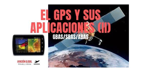 EL GPS Y SUS APLICACIONES (II).