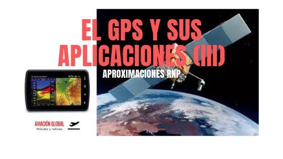 EL GPS Y SUS APLICACIONES (III).