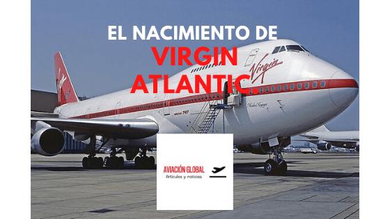 El nacimiento de Virgin Atlantic.