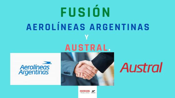 Fusión entre Aerolíneas Argentinas y Austral.