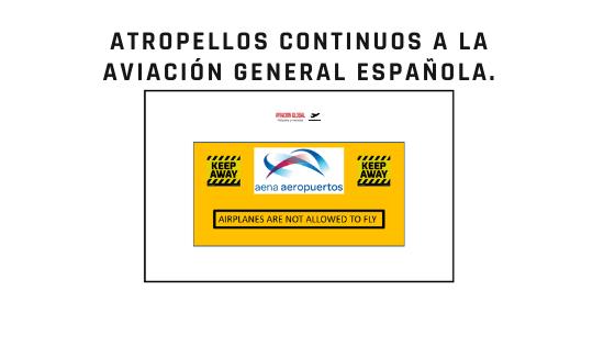Atropellos continuos a la aviación general española.