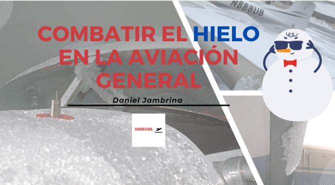 Como combatir el hielo en la Aviación general ligera.