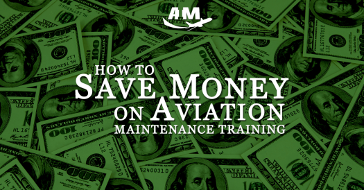 How to Save Money on Aviation Maintenance Training | AIM