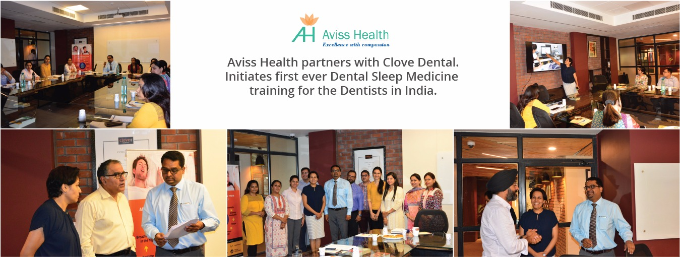 Aviss Health partners with Clove Dental. Initiates first ever Dental Sleep Medicine training for the Dentists in India.
