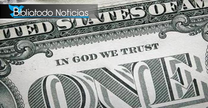 EEUU trabaja leyes para retomar lema En Dios confiamos